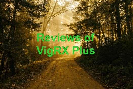 VigRX Plus Reviews 2017